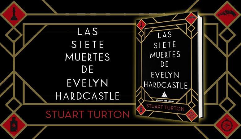 La portada del libro Las siete muertes de Stuart Turton, editada por Ático de los Libros