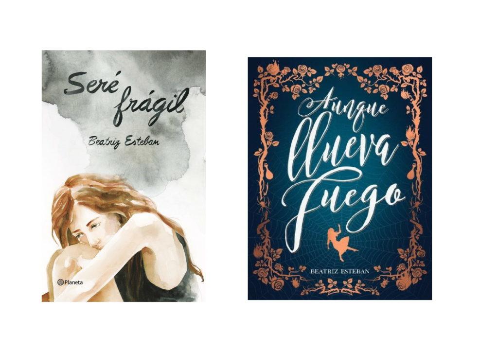 Portadas de Seré frágil y Aunque llueva fuego, novelas de Beatriz Esteban