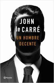 portada de Un hombre decente de John le Carré