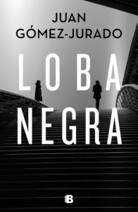 Portada de 'Loba negra' de Juan Gómez-Jurado