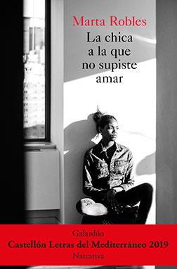 "Portada de "" La chica a la que no supiste amar"" de Marta Robles"