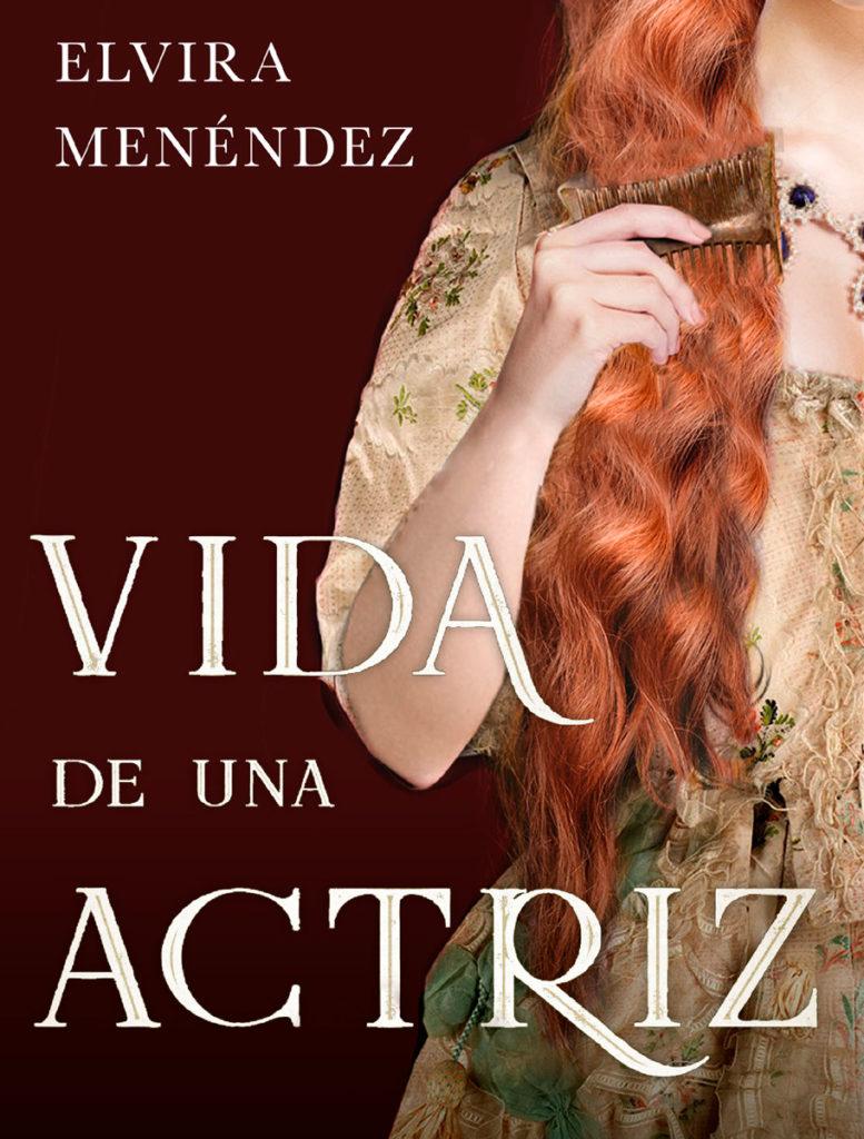 El libro Vida de una actriz trata de la vida de la actriz amante de Felipe IV, conocida como La Calderona.