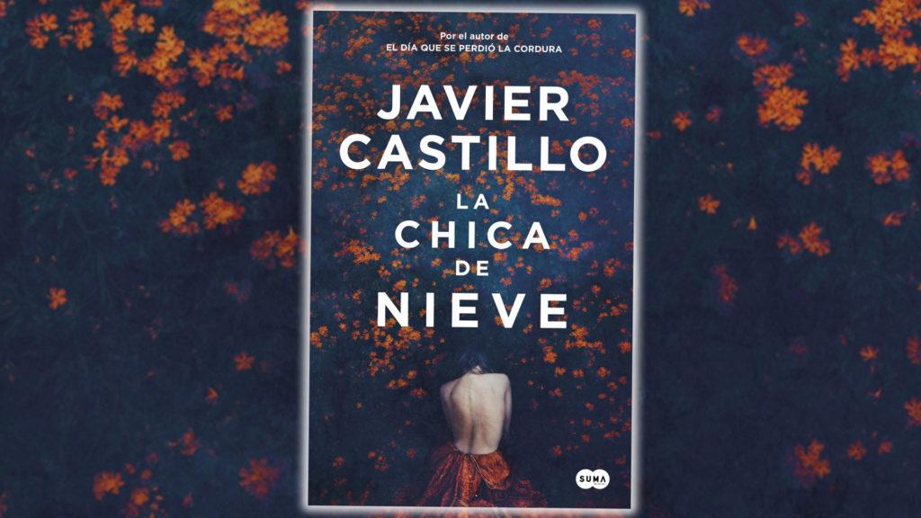 """Portada del libro """"La chica de nieve"""" de Javier Castillo"""