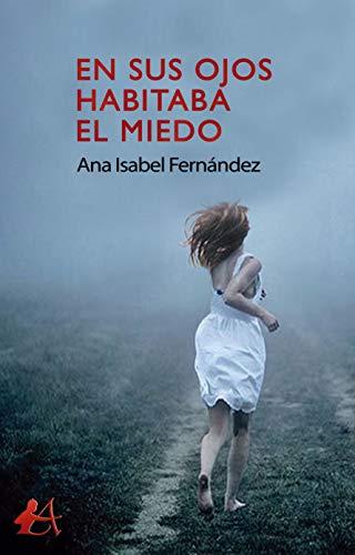 """Portada de la novela """"En su ojos habitaba el miedo"""" de Ana Isabel Fernández"""