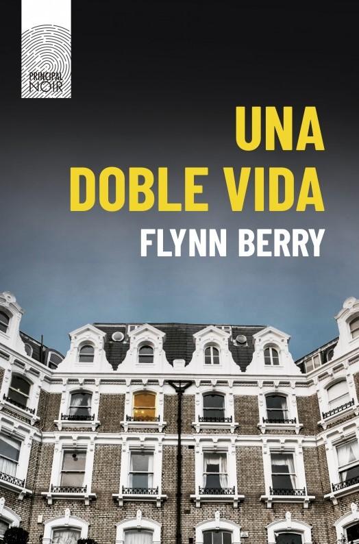 """Portada del libro """"Una doble vida"""" de Flynn Berry"""