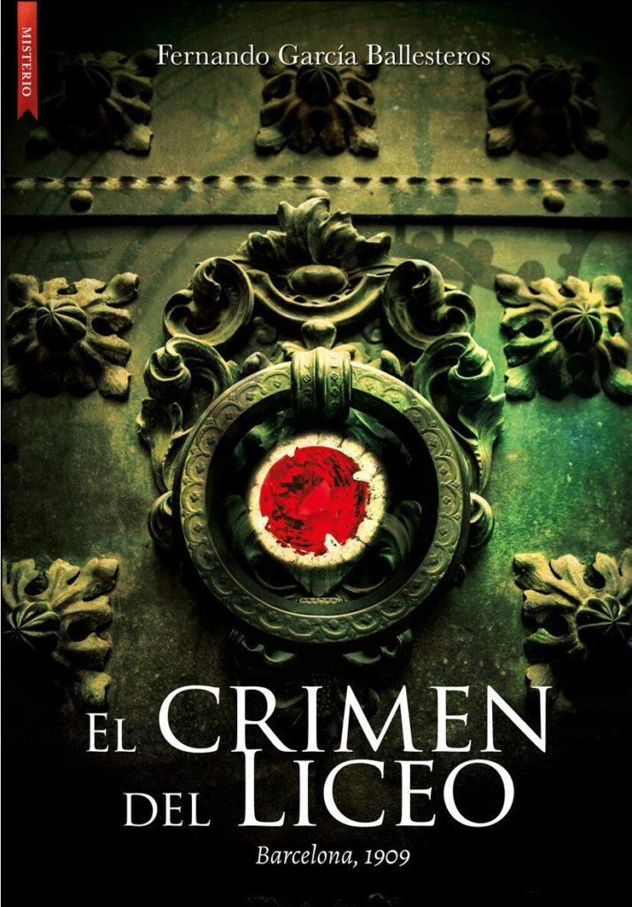 """Portada de la novela """"El crimen del Liceo"""" de Fernando García Ballesteros"""