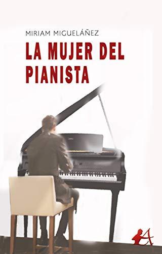 """Portada del libro """"La mujer del pianista""""  de Miriam Migueláñez"""