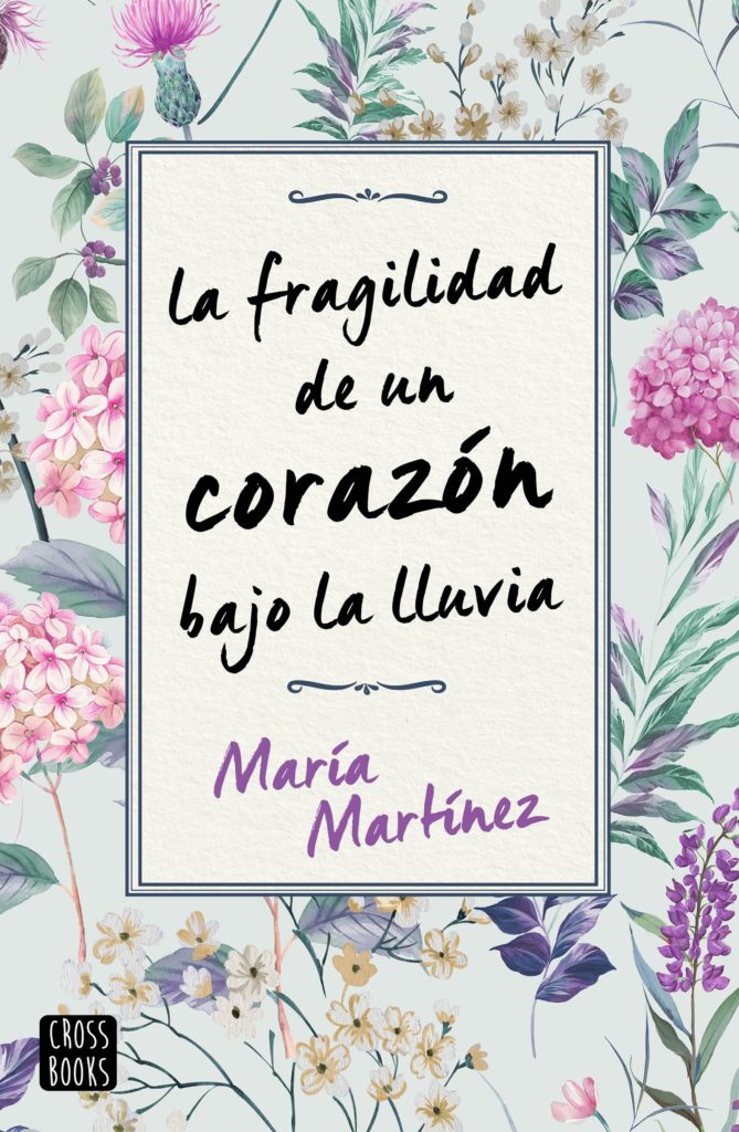 """Portada de la novela """"La fragilidad de un corazón bajo la lluvia"""" de María Martínez"""
