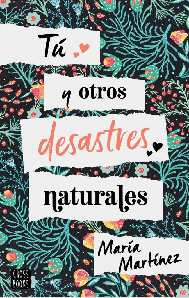 """Portada de la novela """"Tú y otros desastres naturales"""" de María Martínez"""
