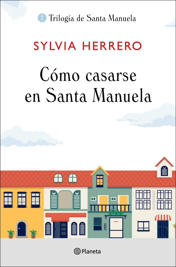 Portada de Cómo casarse en Santa Manuela, el primer tomo de la trilogía de Santa Manuela