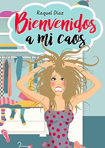 "Portada de ""Bienvenidos a mi caos"" de Raquel Díaz"