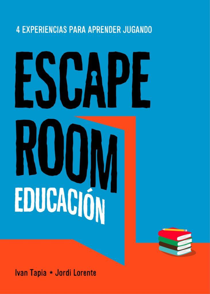 """Portada del libro """"Escape Room Educativo"""" de Ivan Tapia Y Jordi Lorente"""