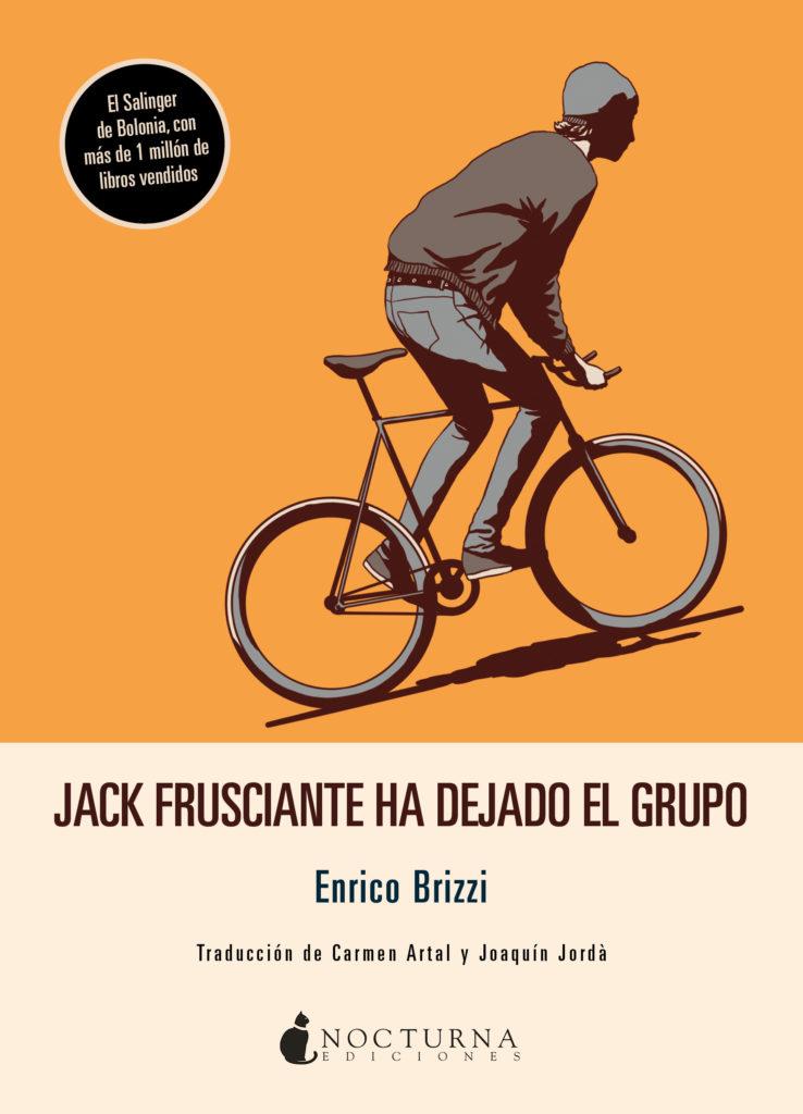 """Portada del libro """"Jack Frusciante ha dejado el grupo"""" de Enrico Brizzi"""
