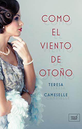 Portada de Como el viento de otoño de Teresa Cameselle,  autora también de Si te quedas en Morella...