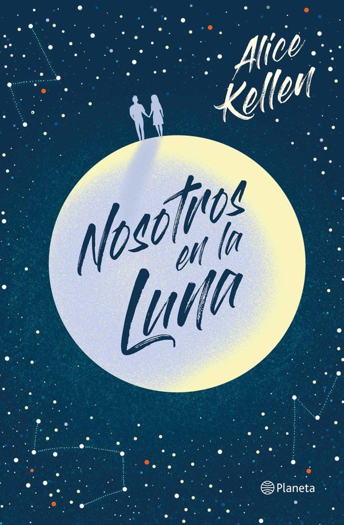 """Portada del libro """"Nosotros en la luna"""" de Alice Kellen, el predecesor de """"Las alas de Sophie"""""""