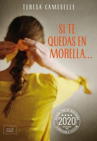 Portada de Si te quedas en Morella... la novela de Teresa Cameselle quien ha ganado el galardón Letras del Mediterráneo