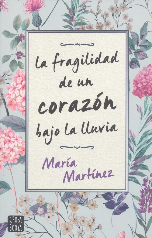 Portada del libro La fragilidad de un corazón bajo la lluvia de María Martínez