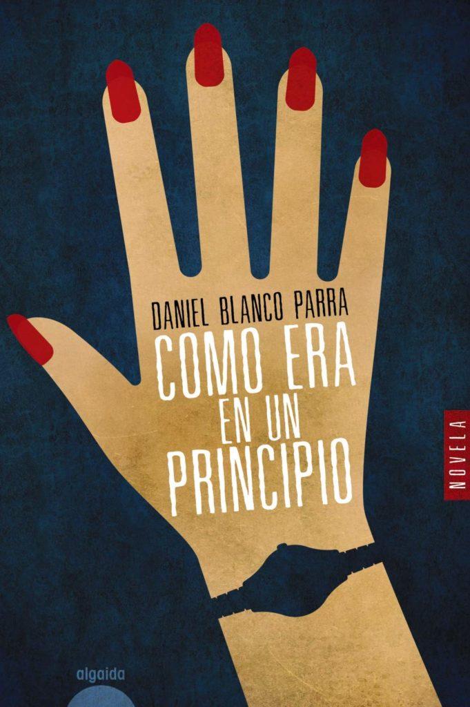 """Portada de """"Como era en un principio' de Daniel Blanco Parra"""