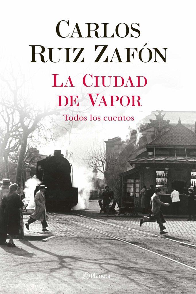 Portada de 'La ciudad de vapor' de Carlos Ruiz Zafón