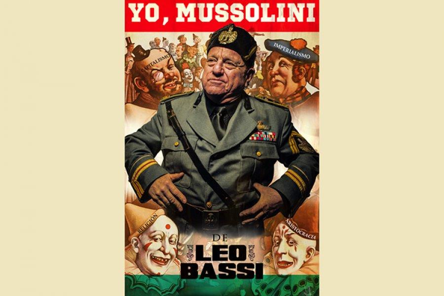 Yo Mussolini de Leo Bassi critica el verdadero fascismo de hoy, disfrazado de democracia