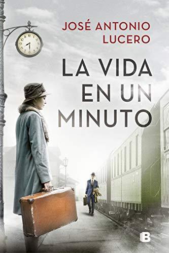 Portada de 'La vida en un minuto' de José Antonio Lucero