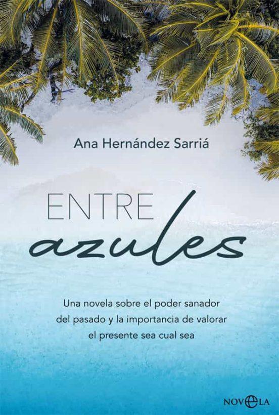 Portada de Entre azules, la tercera novela de Ana Hernández Sarriá