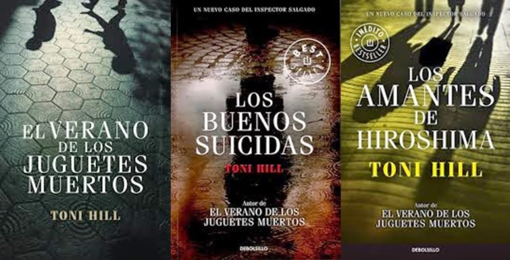 La trilogía del inspector Héctor Salgado de Toni Hill, conformado por: El verano de los juguetes muertos, Los buenos suicidas y Los amantes de Hiroshima