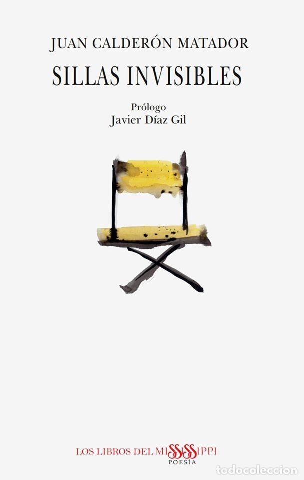 Sillas invisibles, nuevo poemario de Juan Calderón