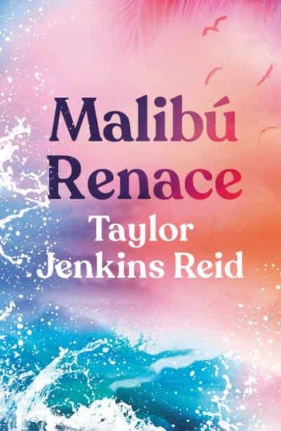Portada de Malibú Renace de Taylor Jenkins Reid