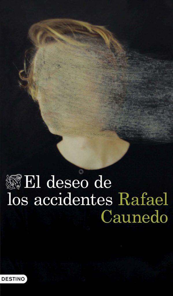 Portada de 'El deseo de los accidentes' de Rafael Caunedo