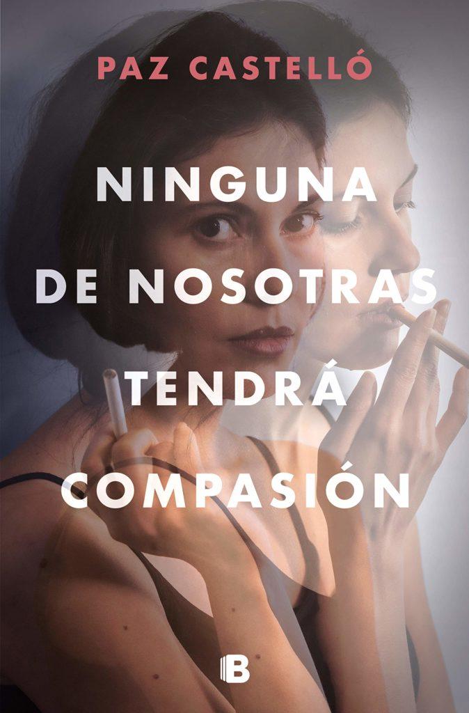 Portada de 'Ninguna de nosotras tendrá compasión' de Paz Castelló