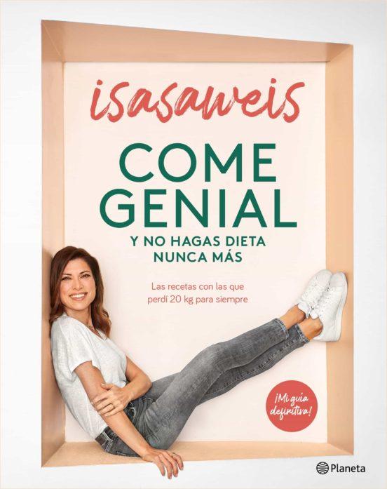 Portada de 'Come genial y no hagas dieta nunca más' de Isasaweis